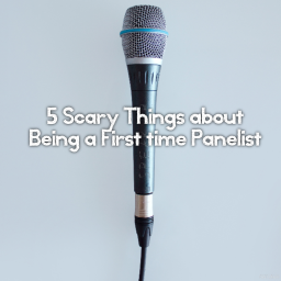 5 Scary Things about Being a First Time Panelist