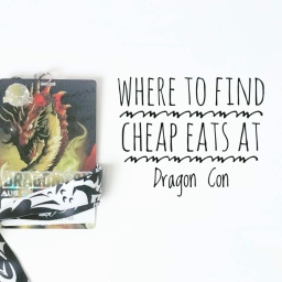 Where to Find Cheap Eats at Dragon Con